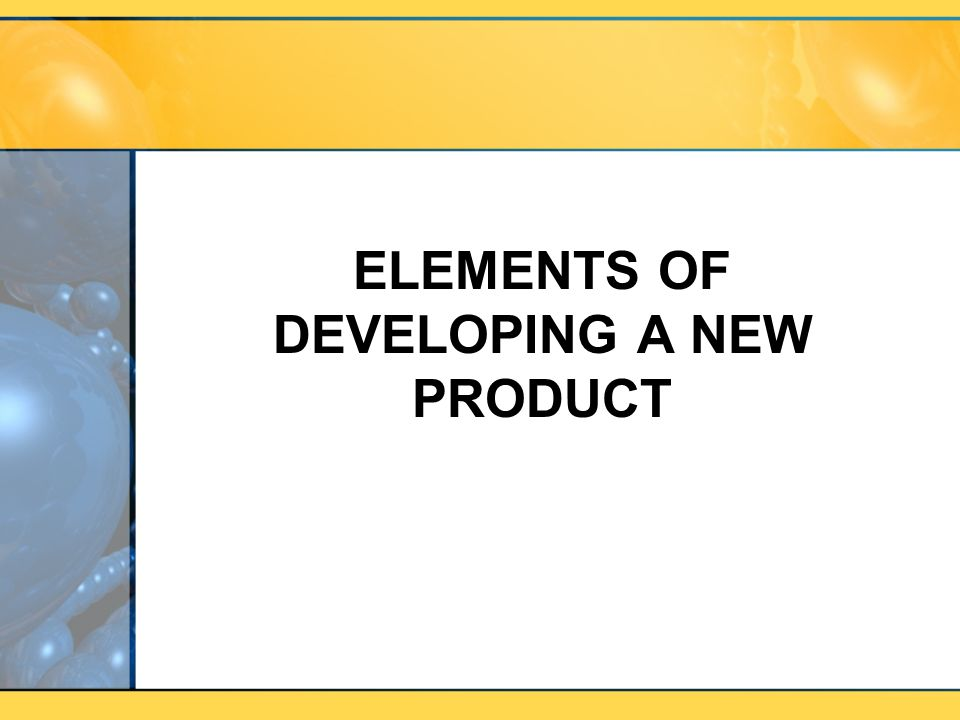 Elements of developing a new product