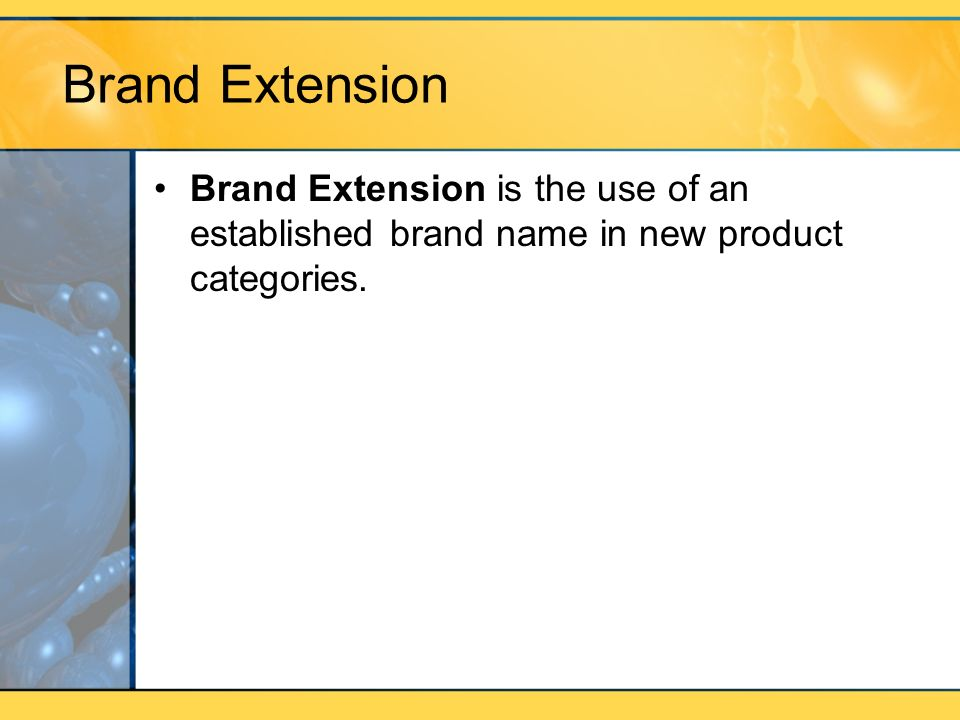 Brand Extension Brand Extension is the use of an established brand name in new product categories.
