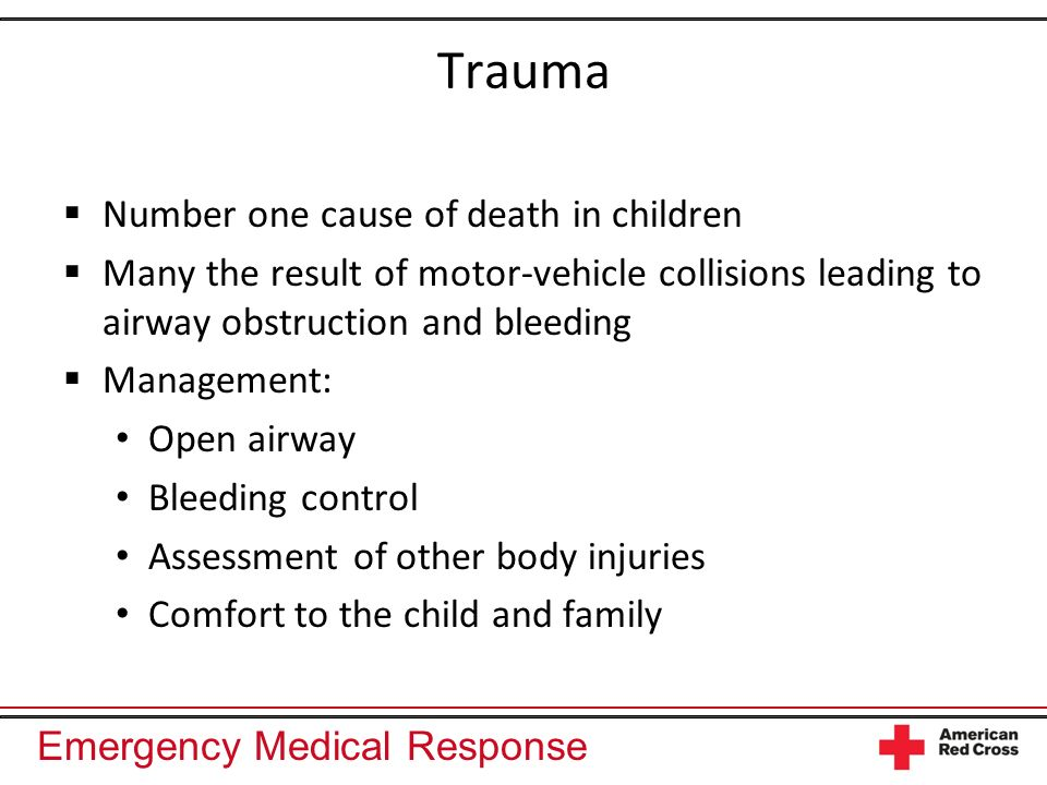 Trauma Number one cause of death in children