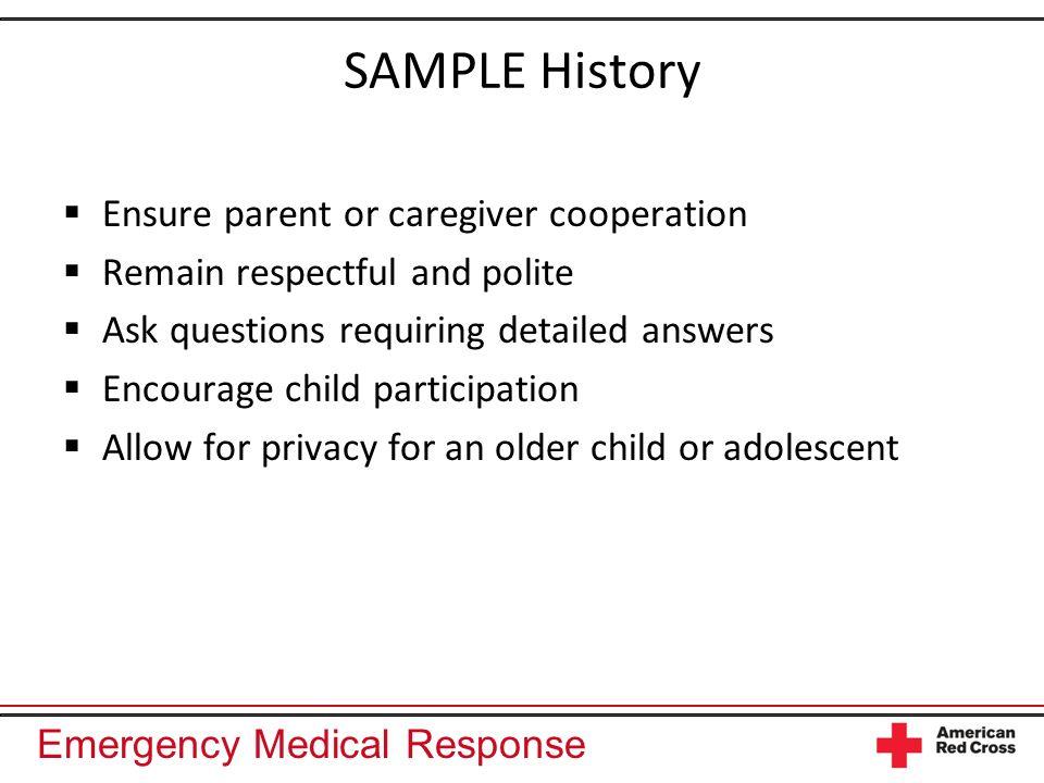 SAMPLE History Ensure parent or caregiver cooperation