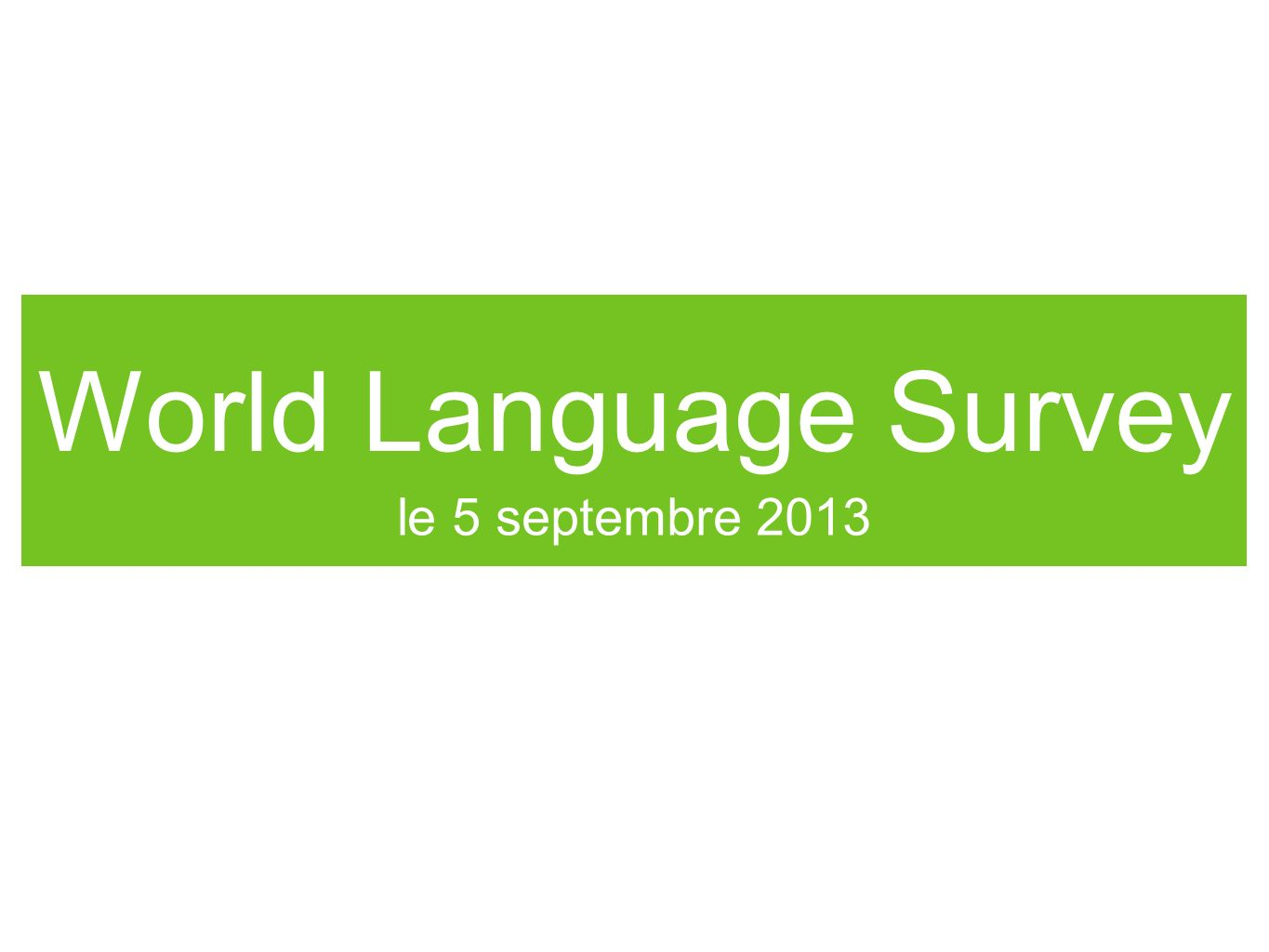 World Language Survey le 5 septembre 2013