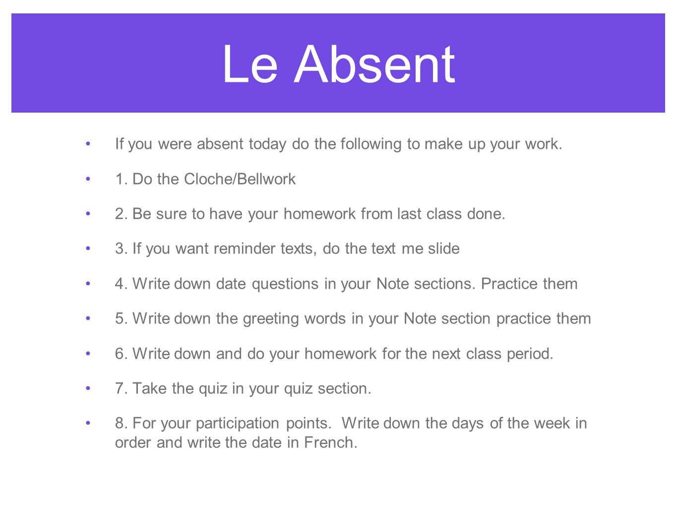 Le Absent If you were absent today do the following to make up your work. 1. Do the Cloche/Bellwork.