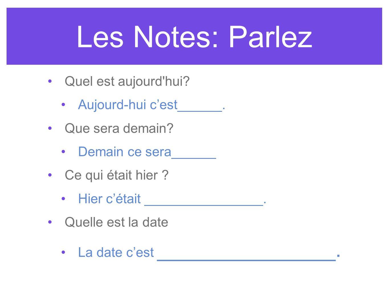 Les Notes: Parlez Quel est aujourd hui Aujourd-hui c'est______.