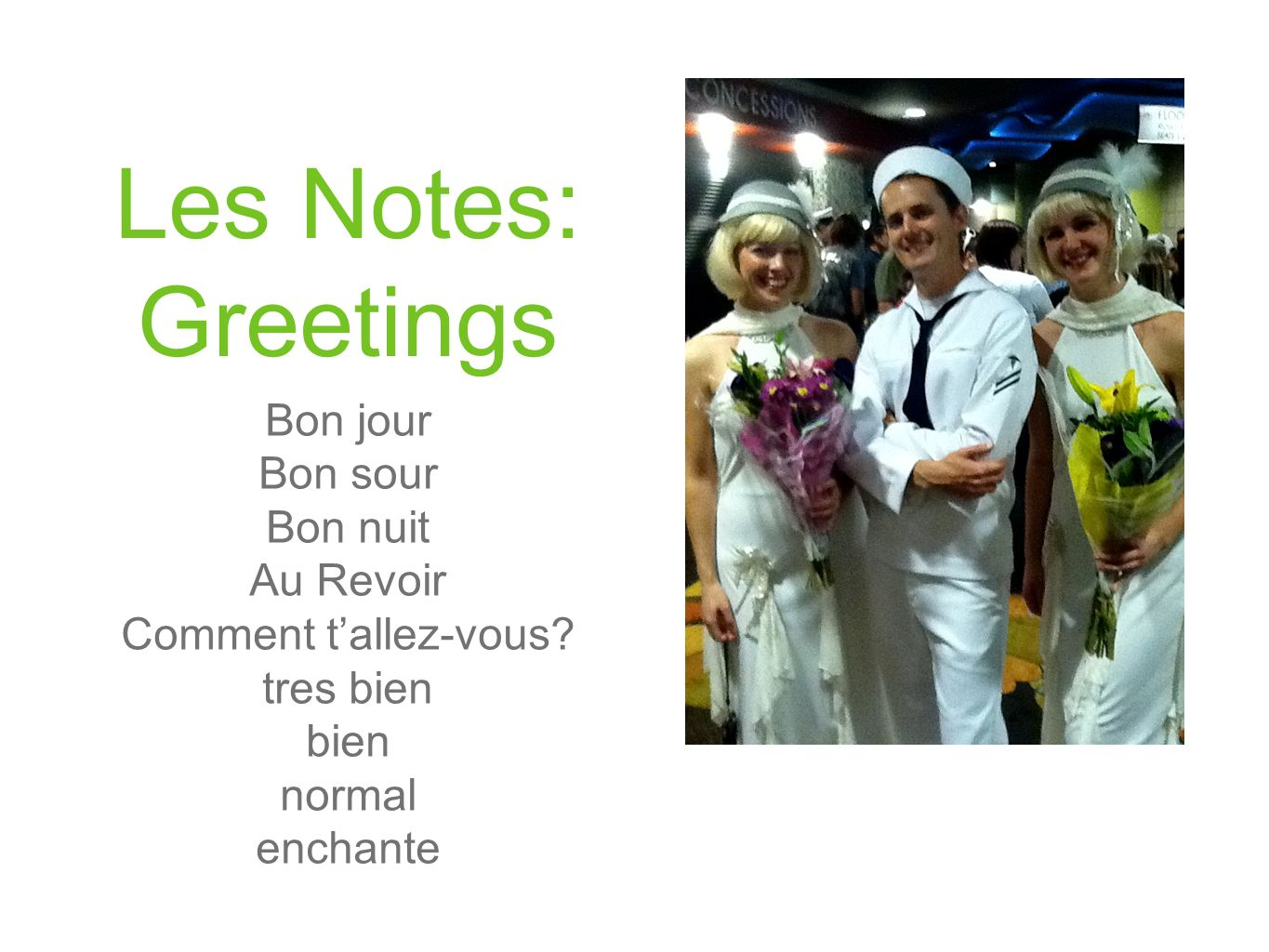 Les Notes: Greetings Bon jour Bon sour Bon nuit Au Revoir