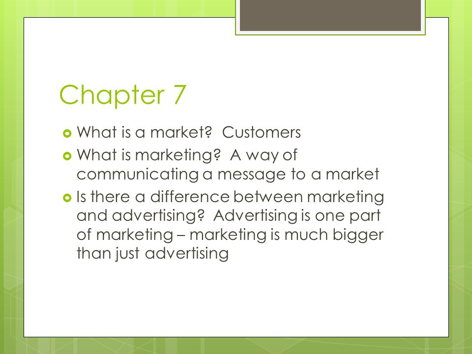 Chapter 7 What is a market Customers