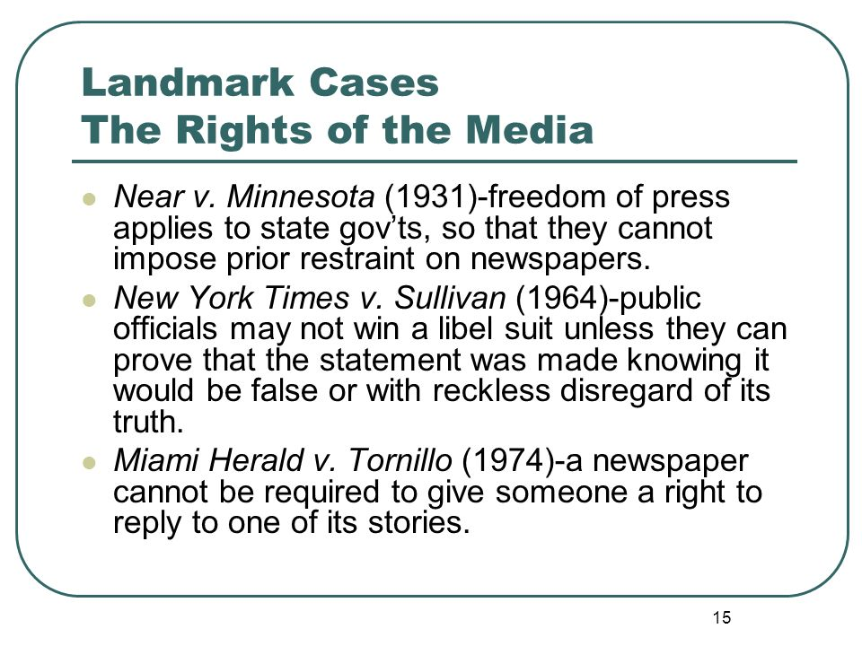 Landmark Cases The Rights of the Media
