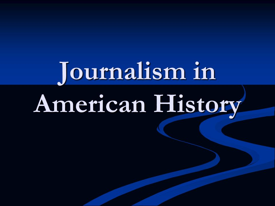 Journalism in American History
