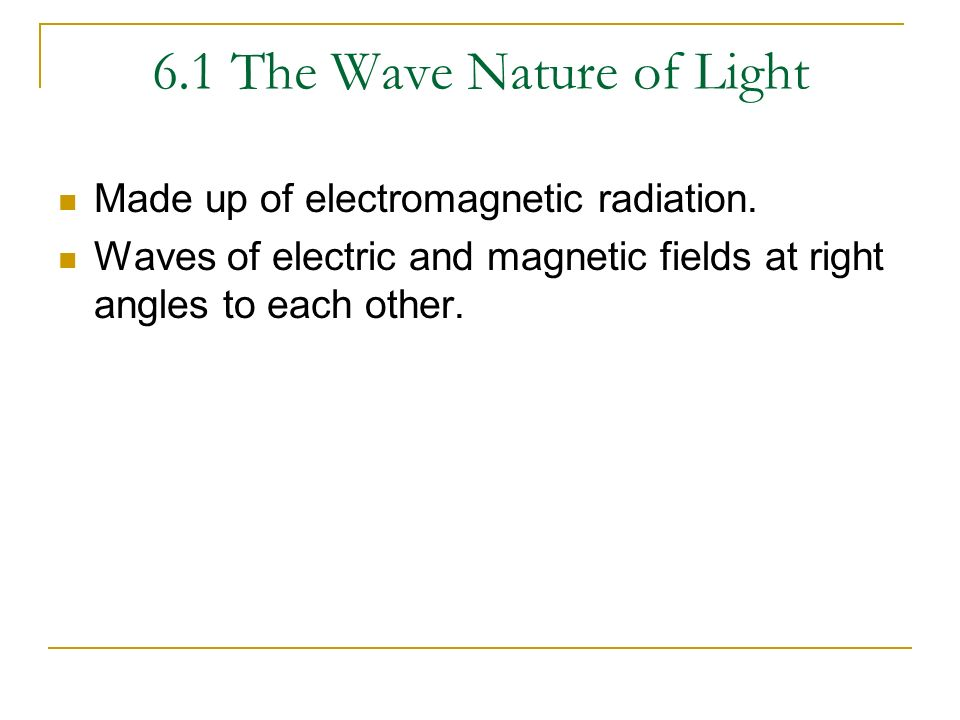 6.1 The Wave Nature of Light