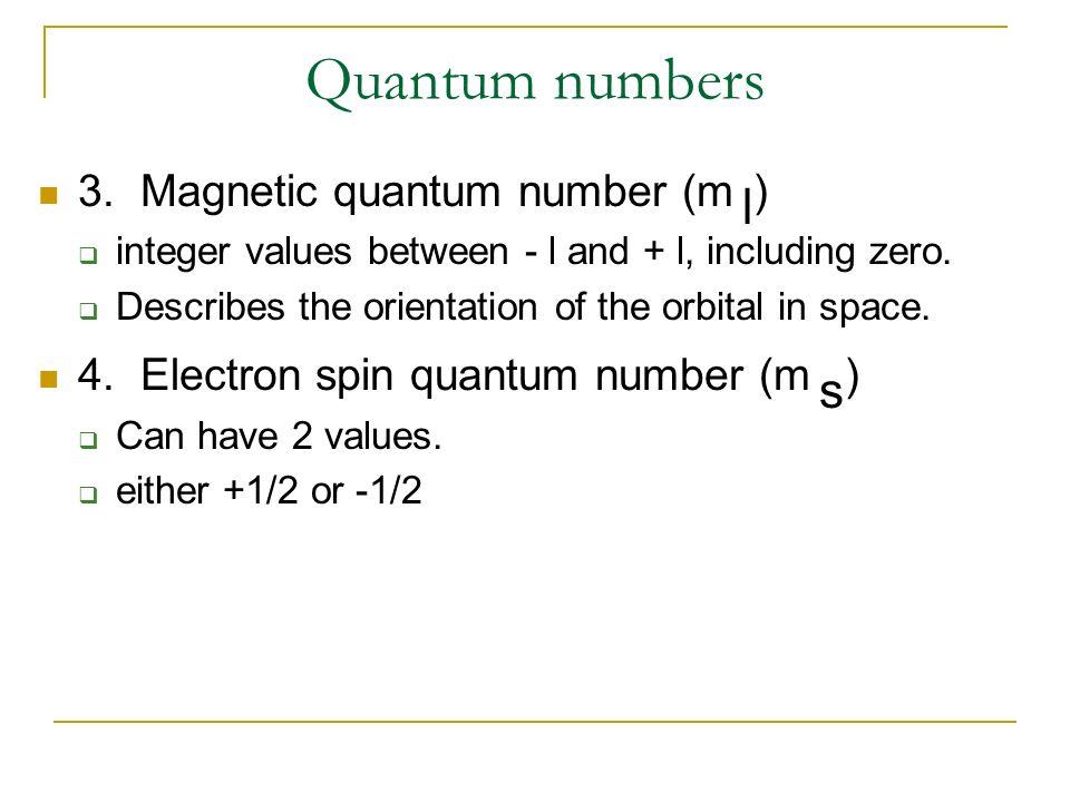 Quantum numbers 3. Magnetic quantum number (m l)