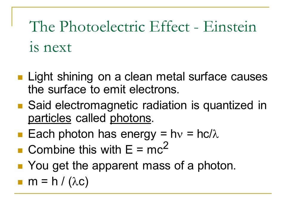 The Photoelectric Effect - Einstein is next
