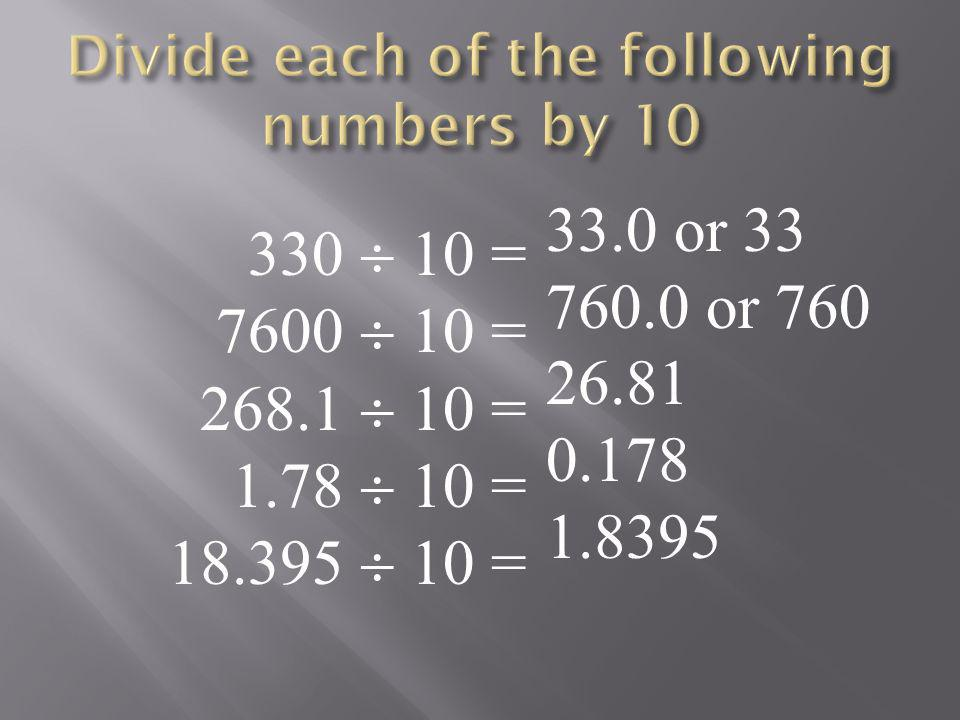 Divide each of the following numbers by 10