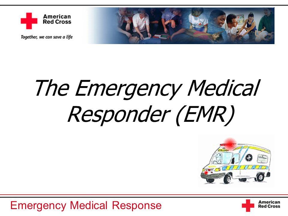 The Emergency Medical Responder (EMR)