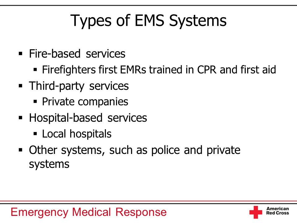 Types of EMS Systems Fire-based services Third-party services