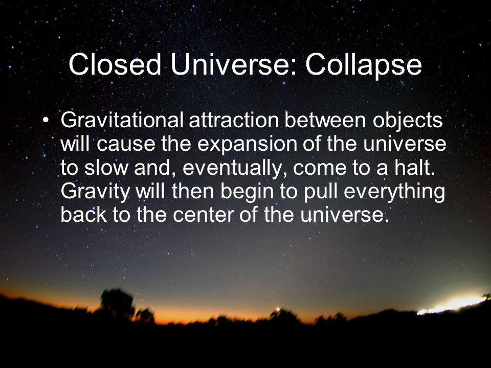 Closed Universe: Collapse