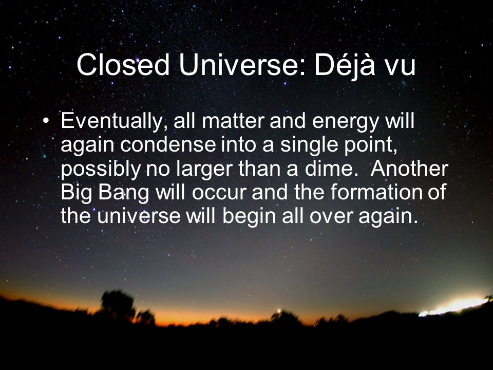 Closed Universe: Déjà vu