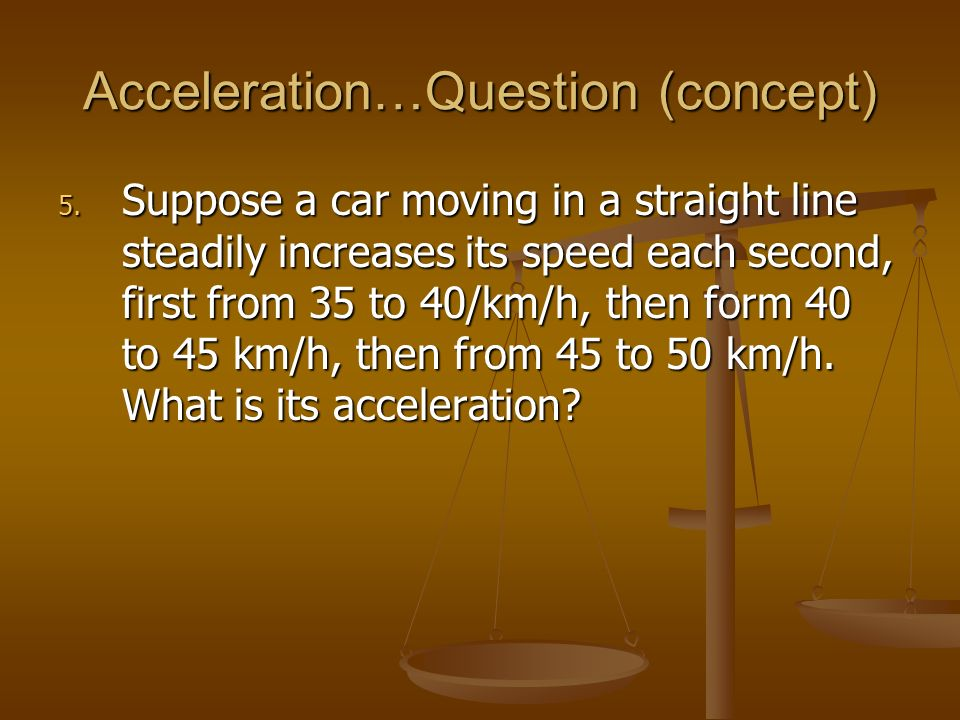 Acceleration…Question (concept)