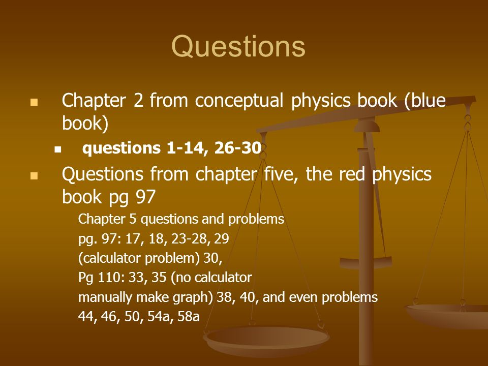 Questions Chapter 2 from conceptual physics book (blue book)