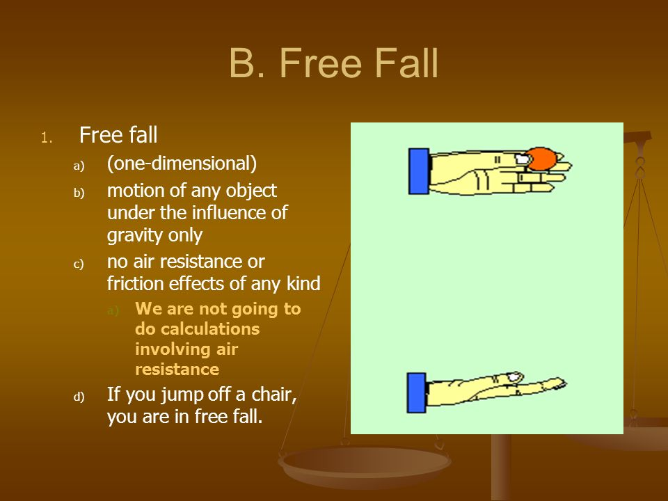 B. Free Fall Free fall (one-dimensional)