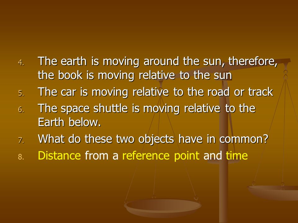 The earth is moving around the sun, therefore, the book is moving relative to the sun