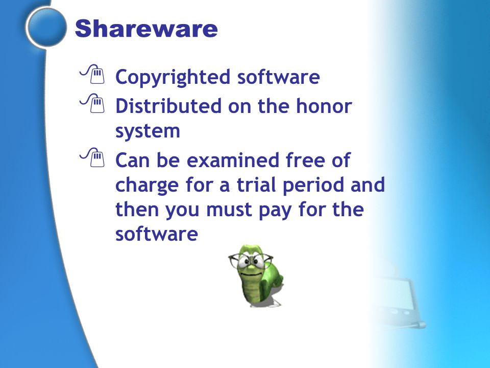Shareware Copyrighted software Distributed on the honor system