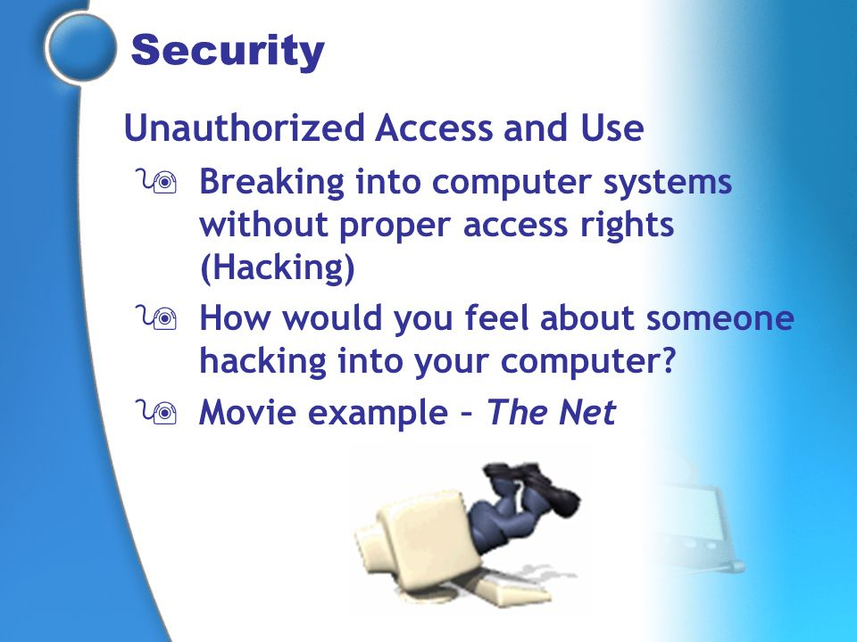 Security Unauthorized Access and Use