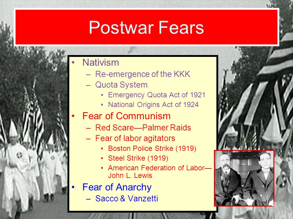 Postwar Fears Nativism Fear of Communism Fear of Anarchy