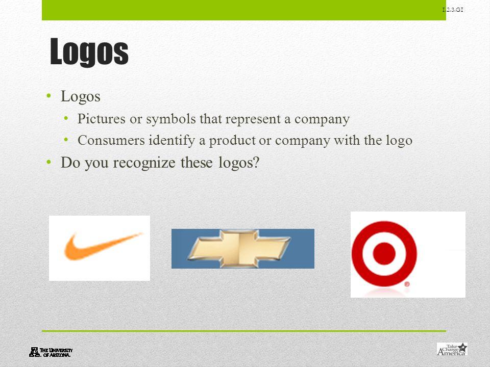 Logos Logos Do you recognize these logos