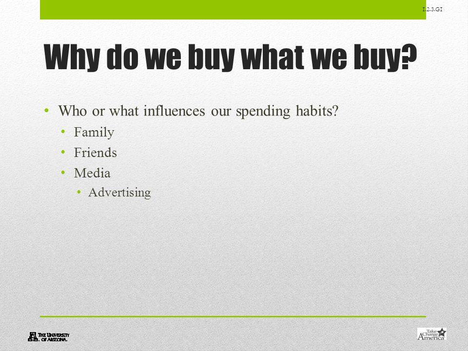 Why do we buy what we buy Who or what influences our spending habits