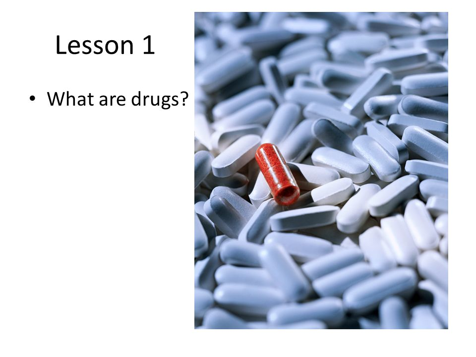 Lesson 1 What are drugs