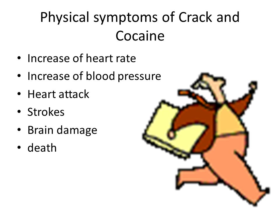 Physical symptoms of Crack and Cocaine