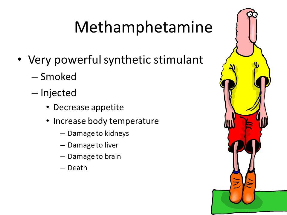 Methamphetamine Very powerful synthetic stimulant Smoked Injected