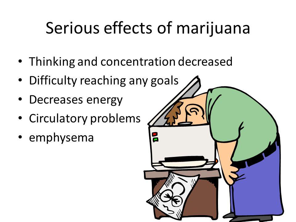 Serious effects of marijuana