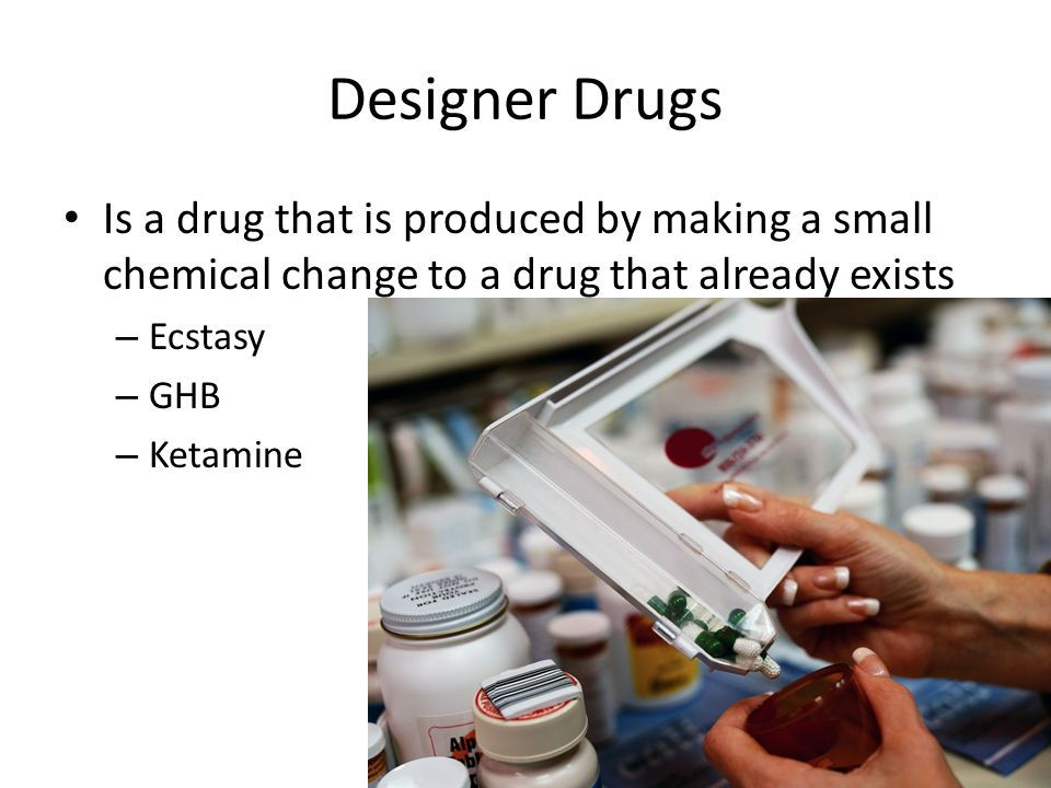 Designer Drugs Is a drug that is produced by making a small chemical change to a drug that already exists.