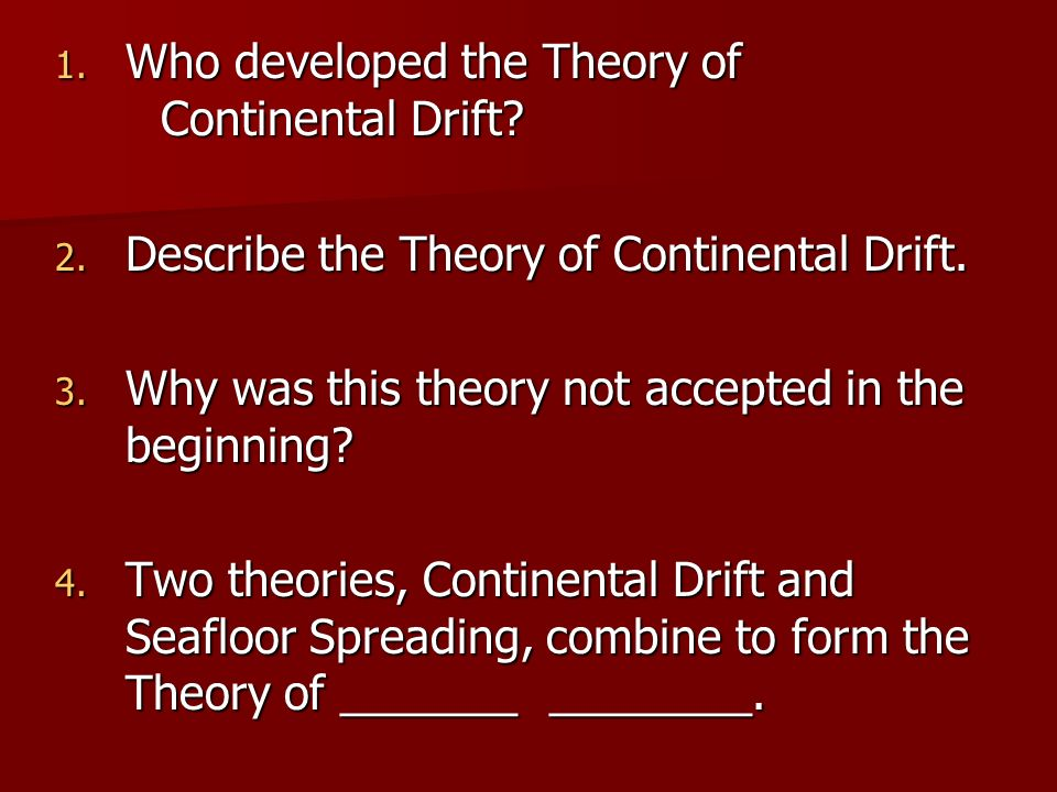 Who developed the Theory of Continental Drift
