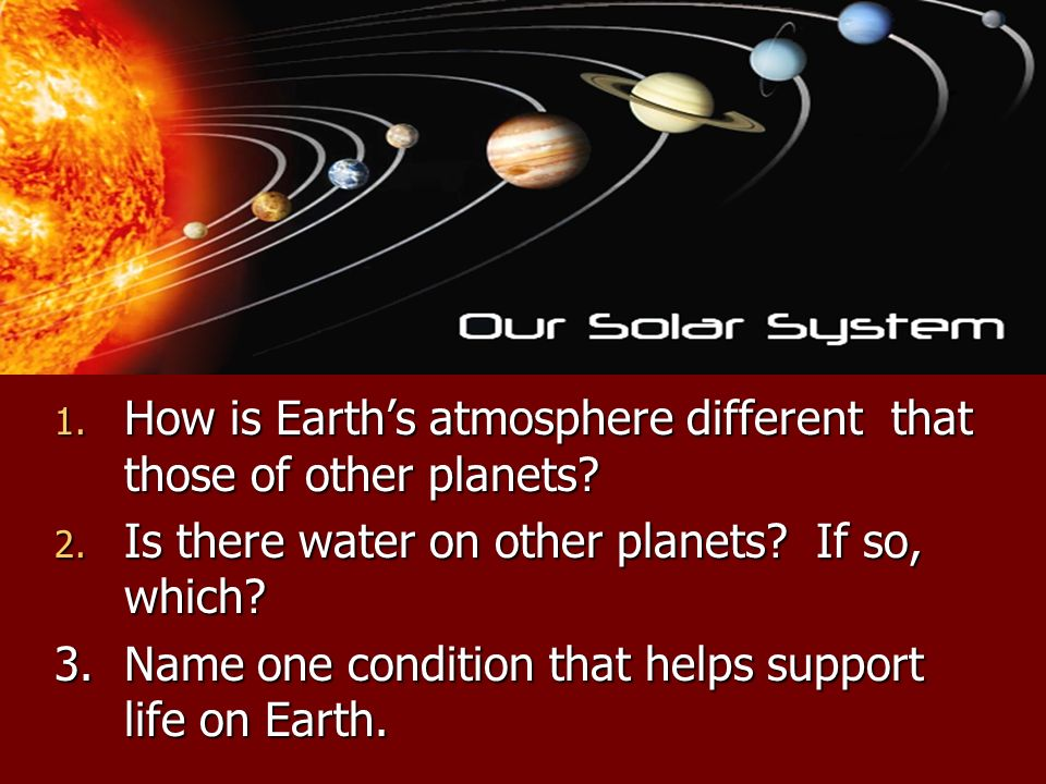 How is Earth's atmosphere different that those of other planets