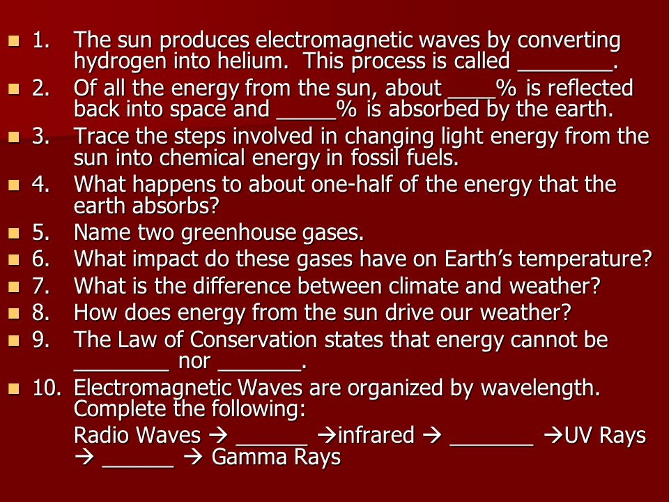 1. The sun produces electromagnetic waves by converting