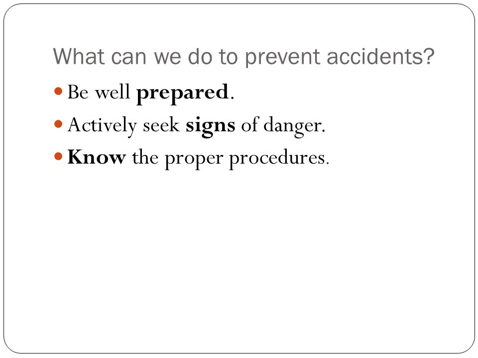 What can we do to prevent accidents