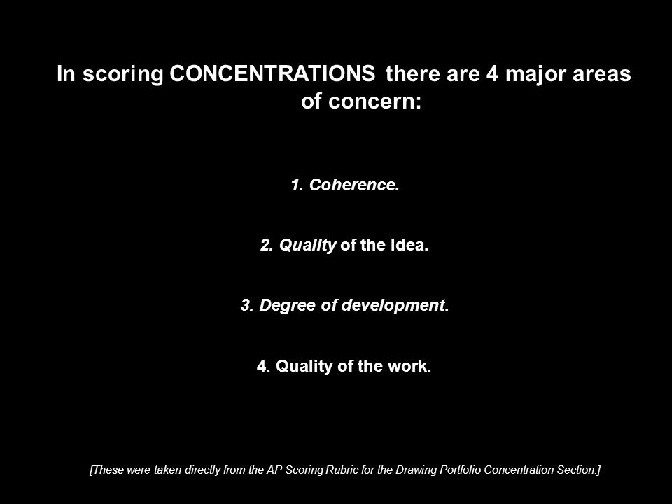 In scoring CONCENTRATIONS there are 4 major areas of concern: