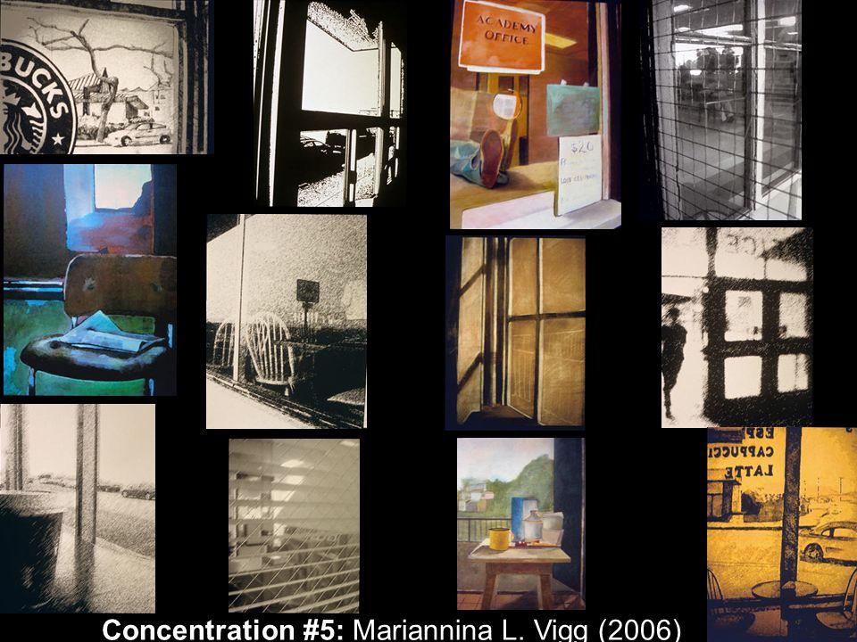 Concentration #5: Mariannina L. Vigg (2006)