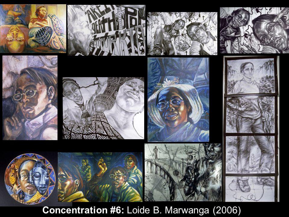 Concentration #6: Loide B. Marwanga (2006)