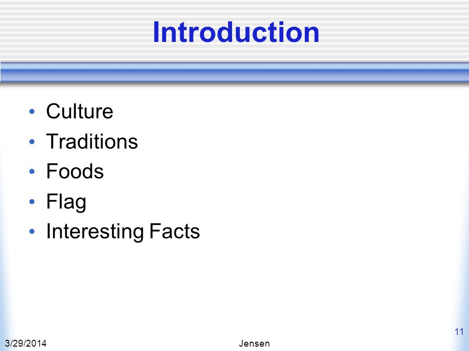 Introduction Culture Traditions Foods Flag Interesting Facts 3/28/2017