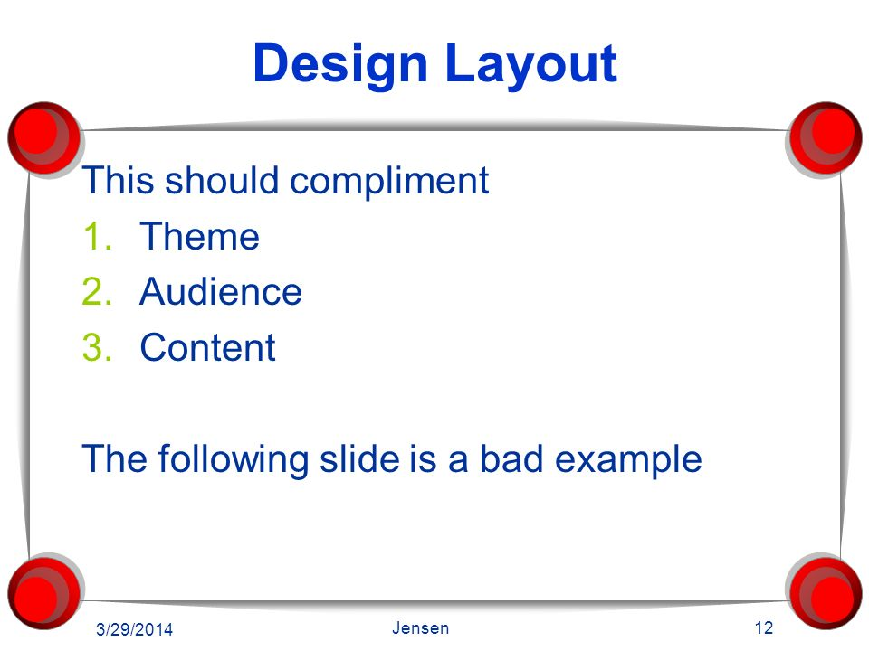 Design Layout This should compliment Theme Audience Content