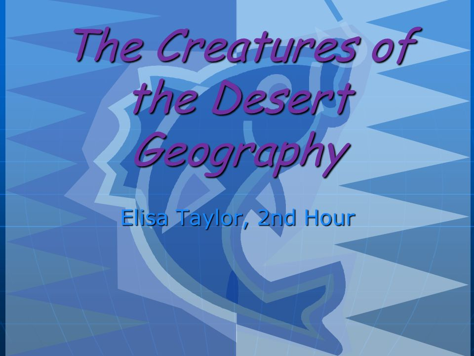 The Creatures of the Desert Geography