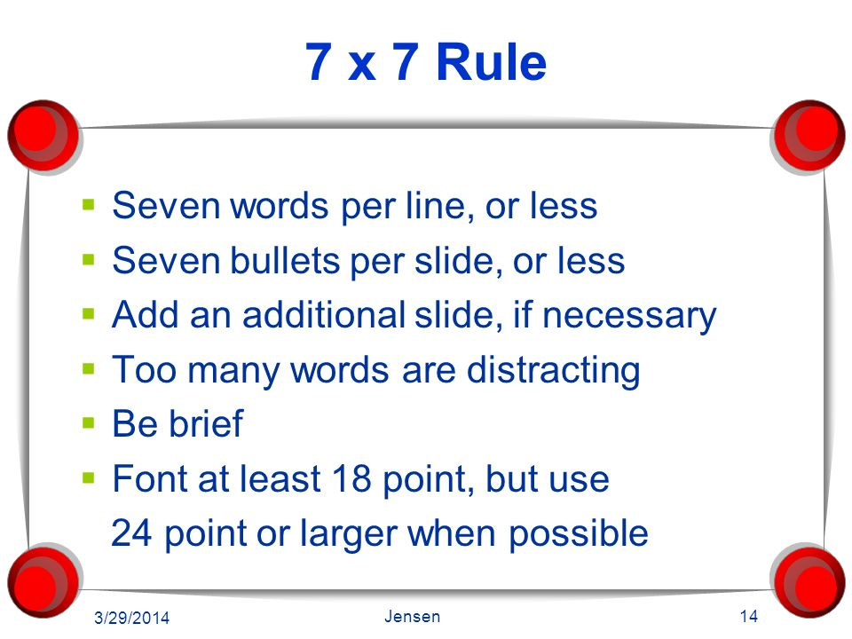 7 x 7 Rule Seven words per line, or less