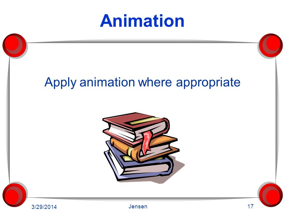 Apply animation where appropriate