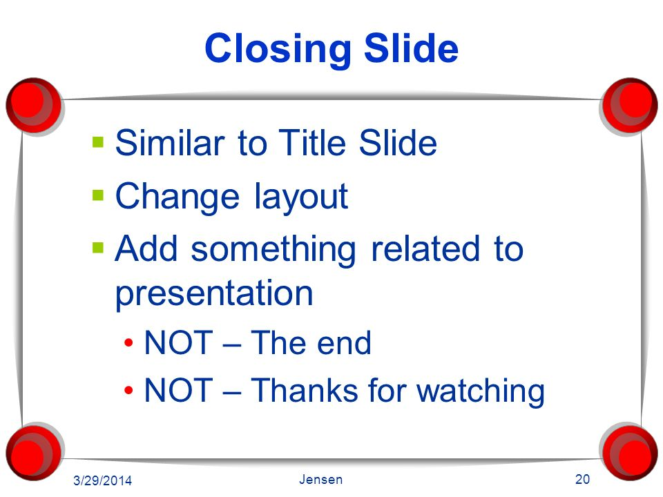 Closing Slide Similar to Title Slide Change layout