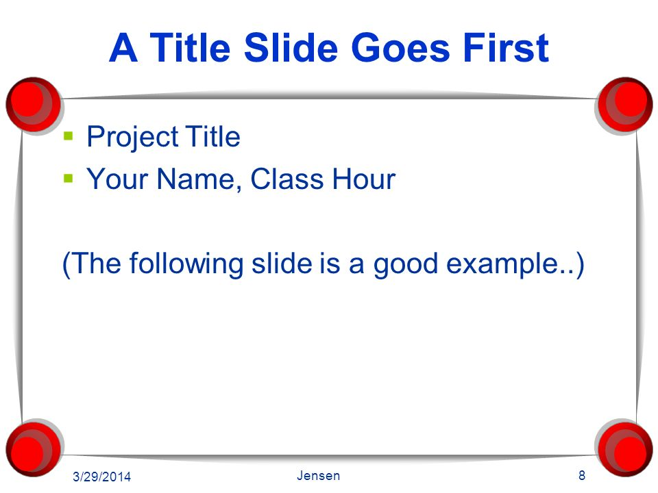 A Title Slide Goes First