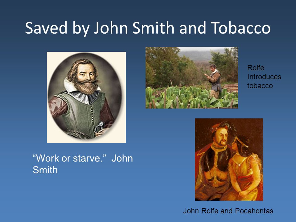 Saved by John Smith and Tobacco