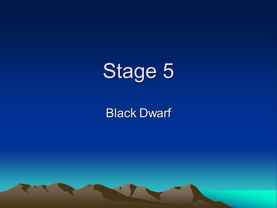 Stage 5 Black Dwarf