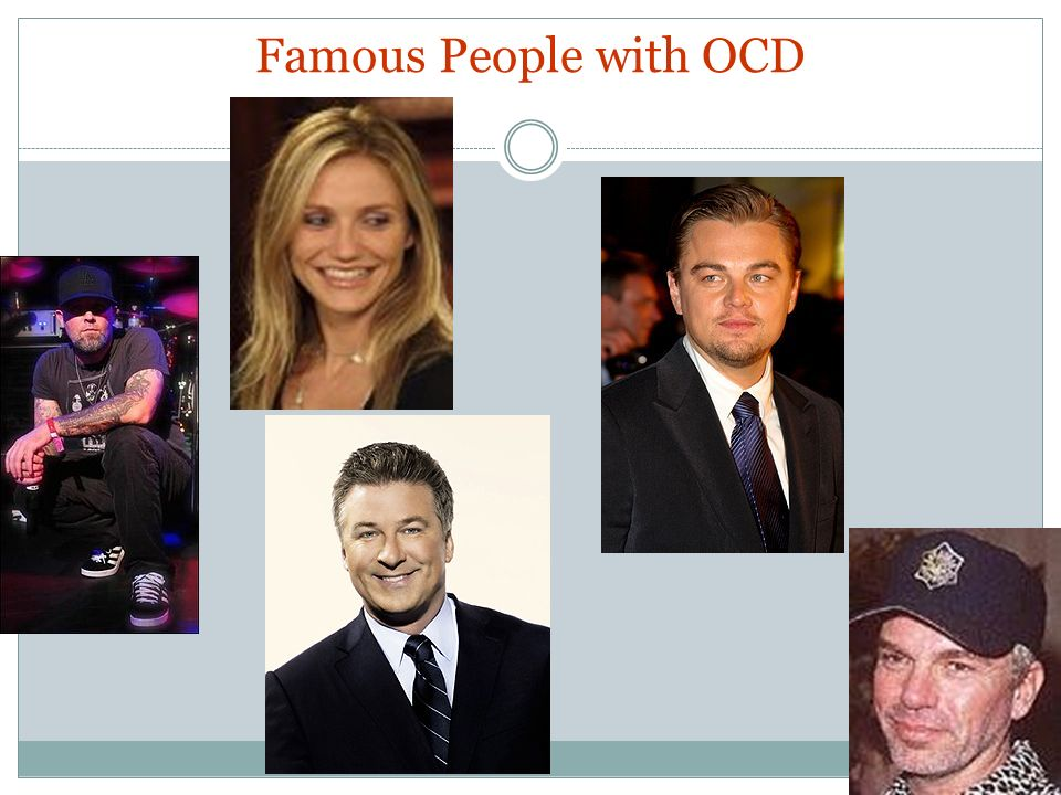 Famous People with OCD Fred Durst: won't go into detail but says it dominates his life. Cameron Diaz: opens doors with elbows, hand washing.